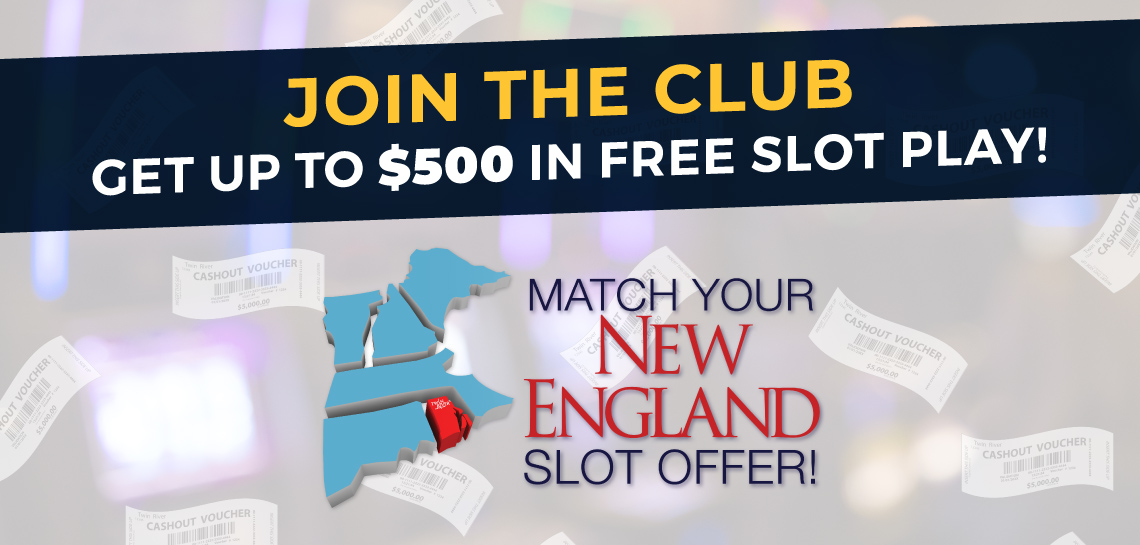 Join the Club & Match Your New England Slot Offer!